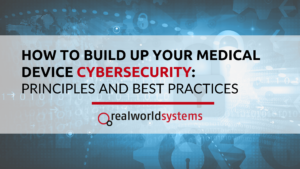 How to build up your medical device cybersecurity: principles and best practices